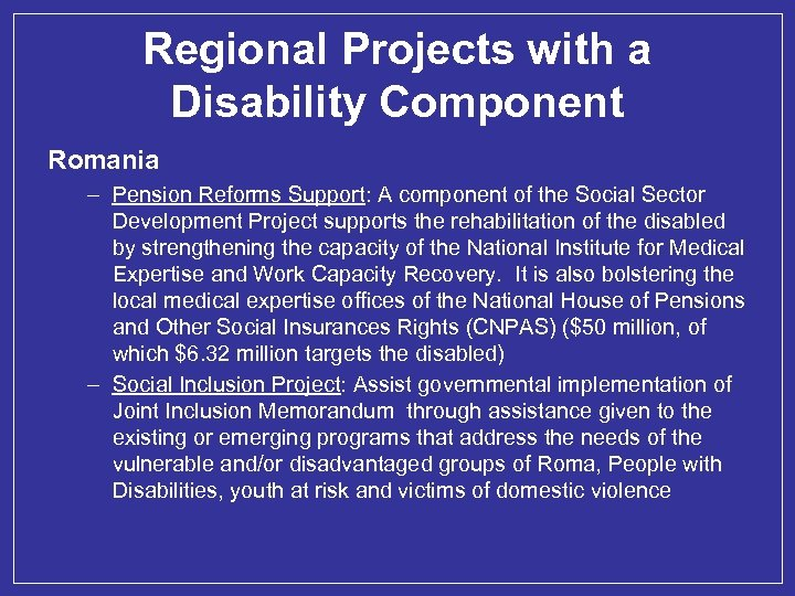 Regional Projects with a Disability Component Romania – Pension Reforms Support: A component of