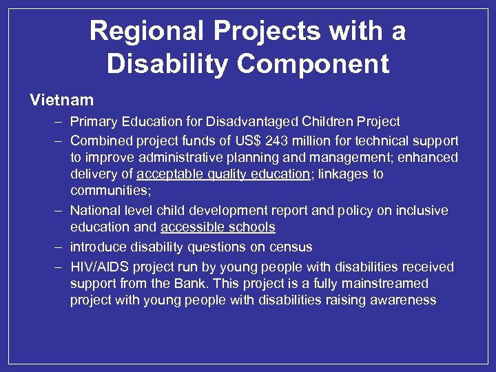 Regional Projects with a Disability Component Vietnam – Primary Education for Disadvantaged Children Project