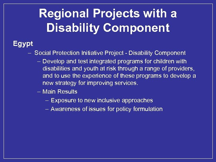 Regional Projects with a Disability Component Egypt – Social Protection Initiative Project - Disability