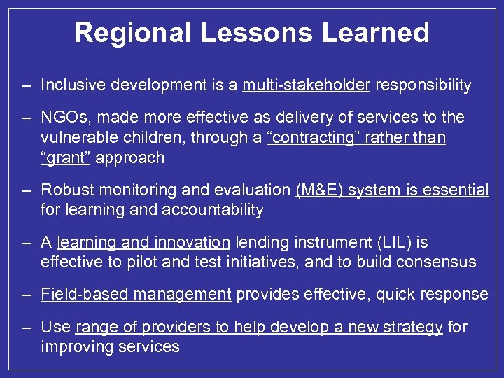 Regional Lessons Learned – Inclusive development is a multi-stakeholder responsibility – NGOs, made more