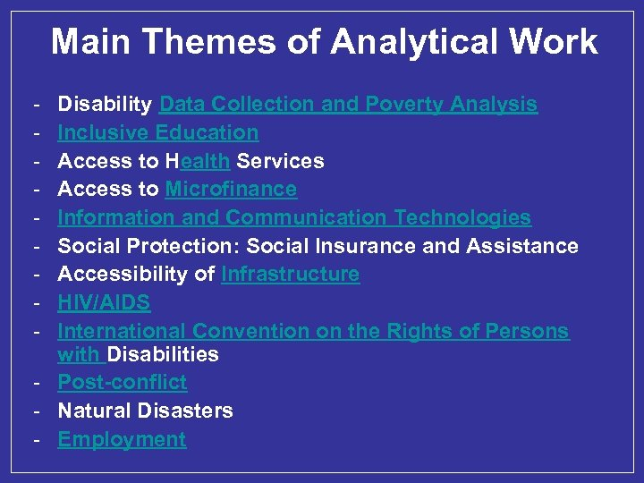 Main Themes of Analytical Work - Disability Data Collection and Poverty Analysis Inclusive Education