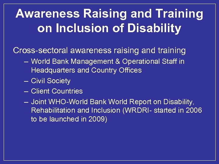 Awareness Raising and Training on Inclusion of Disability Cross-sectoral awareness raising and training –
