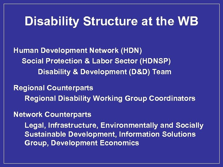 Disability Structure at the WB Human Development Network (HDN) Social Protection & Labor Sector