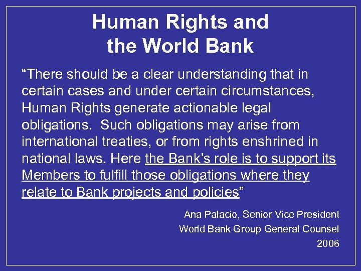 """Human Rights and the World Bank """"There should be a clear understanding that in"""