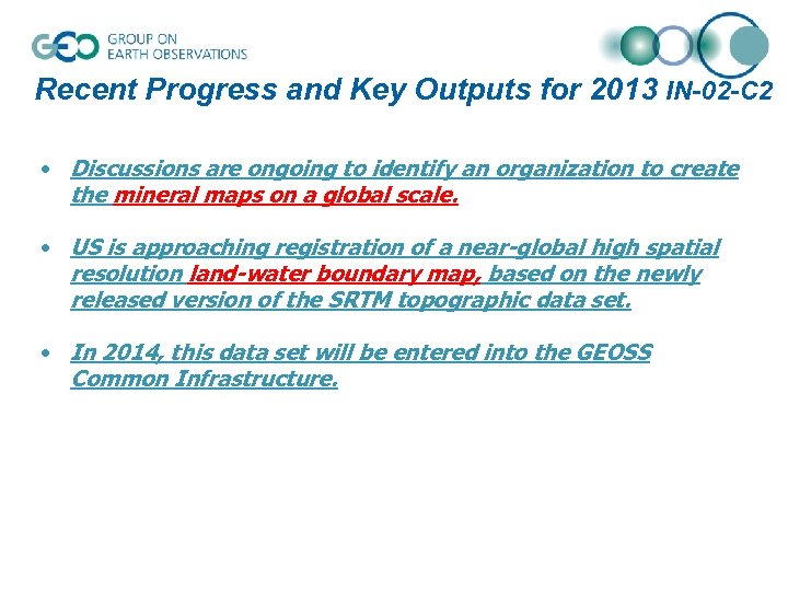 Recent Progress and Key Outputs for 2013 IN-02 -C 2 • Discussions are ongoing