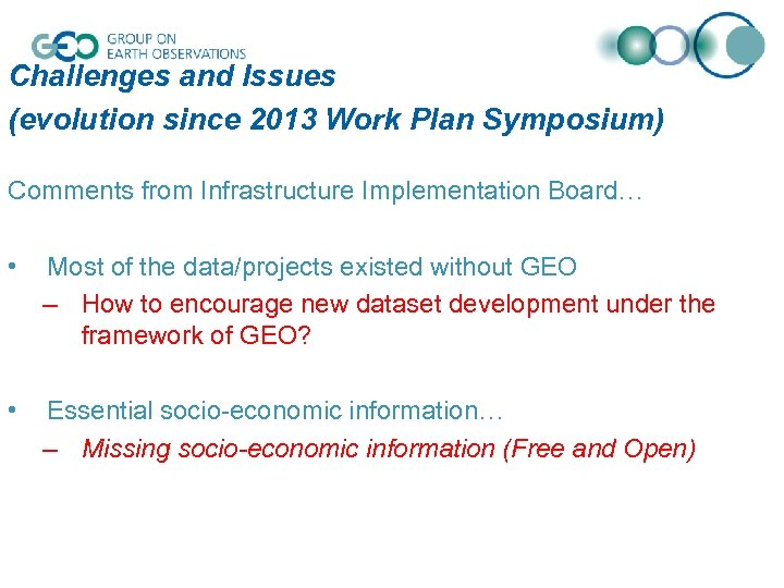 Challenges and Issues (evolution since 2013 Work Plan Symposium) Comments from Infrastructure Implementation Board…