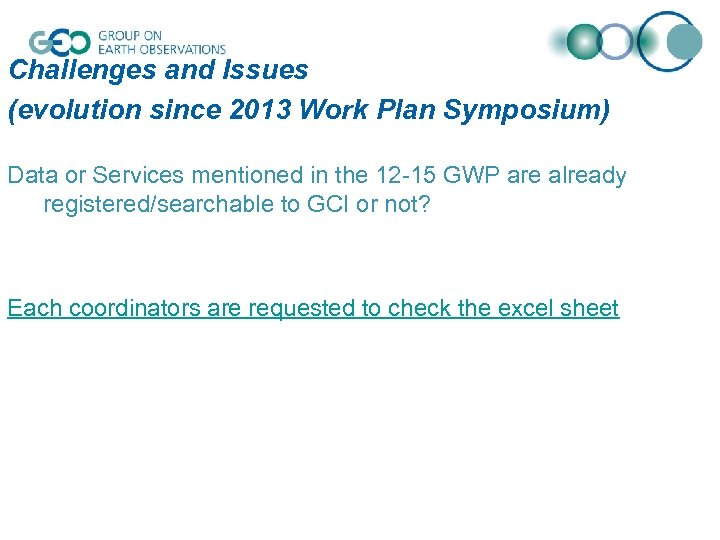 Challenges and Issues (evolution since 2013 Work Plan Symposium) Data or Services mentioned in