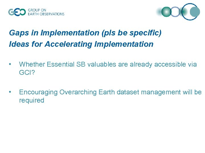 Gaps in Implementation (pls be specific) Ideas for Accelerating Implementation • Whether Essential SB