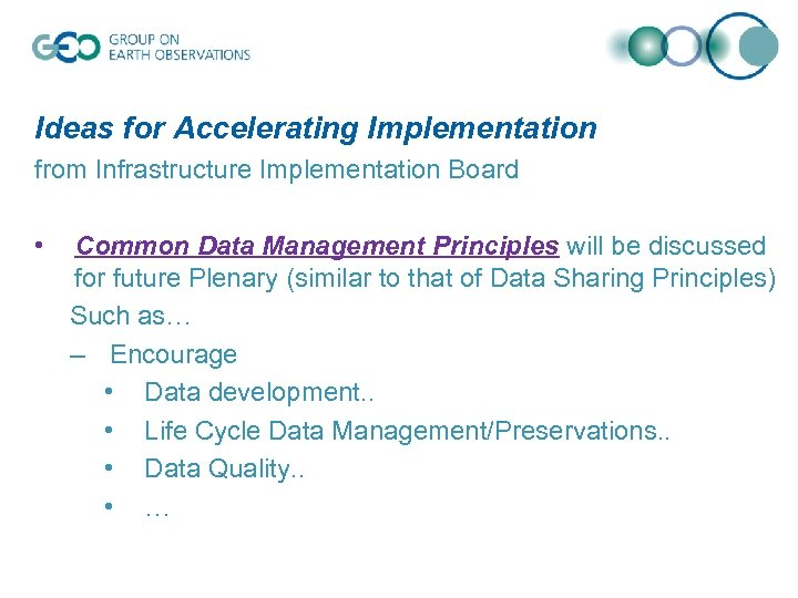 Ideas for Accelerating Implementation from Infrastructure Implementation Board • Common Data Management Principles will