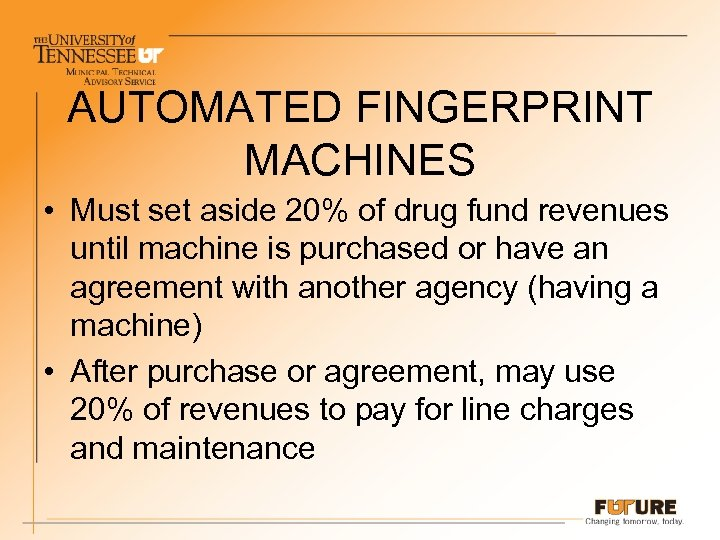 AUTOMATED FINGERPRINT MACHINES • Must set aside 20% of drug fund revenues until machine
