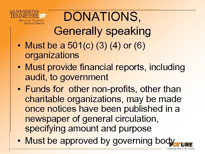 DONATIONS, Generally speaking • Must be a 501(c) (3) (4) or (6) organizations •
