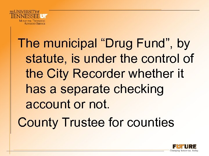 "The municipal ""Drug Fund"", by statute, is under the control of the City Recorder"