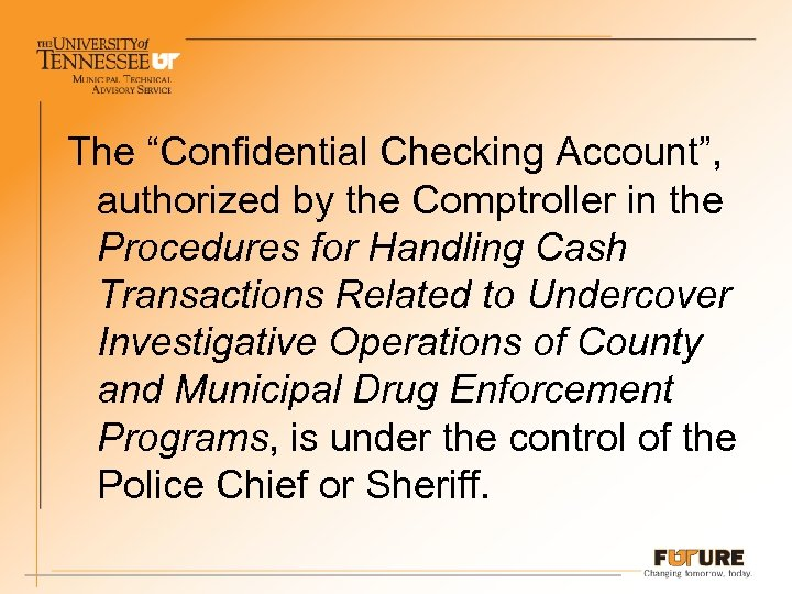 "The ""Confidential Checking Account"", authorized by the Comptroller in the Procedures for Handling Cash"
