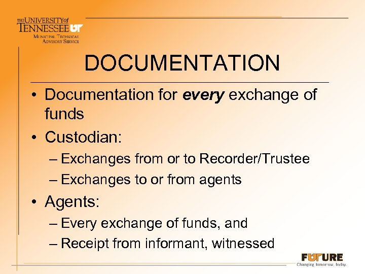 DOCUMENTATION • Documentation for every exchange of funds • Custodian: – Exchanges from or