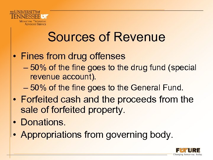 Sources of Revenue • Fines from drug offenses – 50% of the fine goes