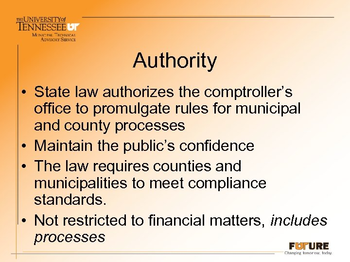 Authority • State law authorizes the comptroller's office to promulgate rules for municipal and