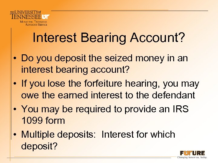 Interest Bearing Account? • Do you deposit the seized money in an interest bearing
