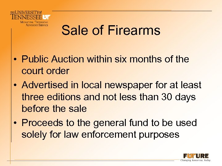 Sale of Firearms • Public Auction within six months of the court order •