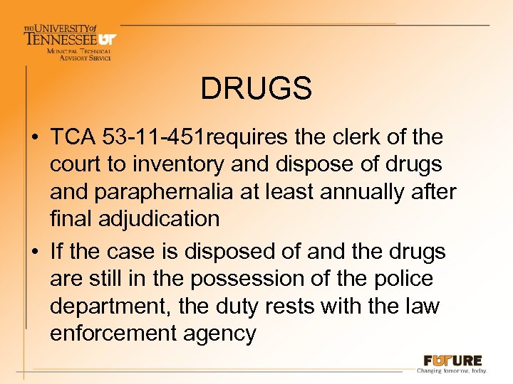 DRUGS • TCA 53 -11 -451 requires the clerk of the court to inventory