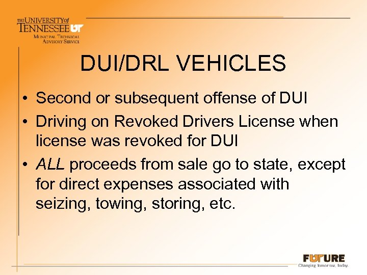 DUI/DRL VEHICLES • Second or subsequent offense of DUI • Driving on Revoked Drivers