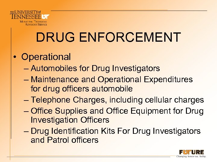 DRUG ENFORCEMENT • Operational – Automobiles for Drug Investigators – Maintenance and Operational Expenditures