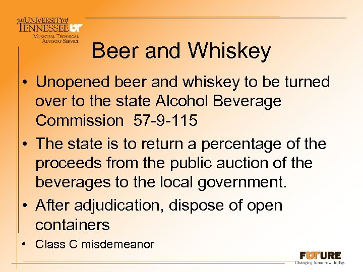 Beer and Whiskey • Unopened beer and whiskey to be turned over to the