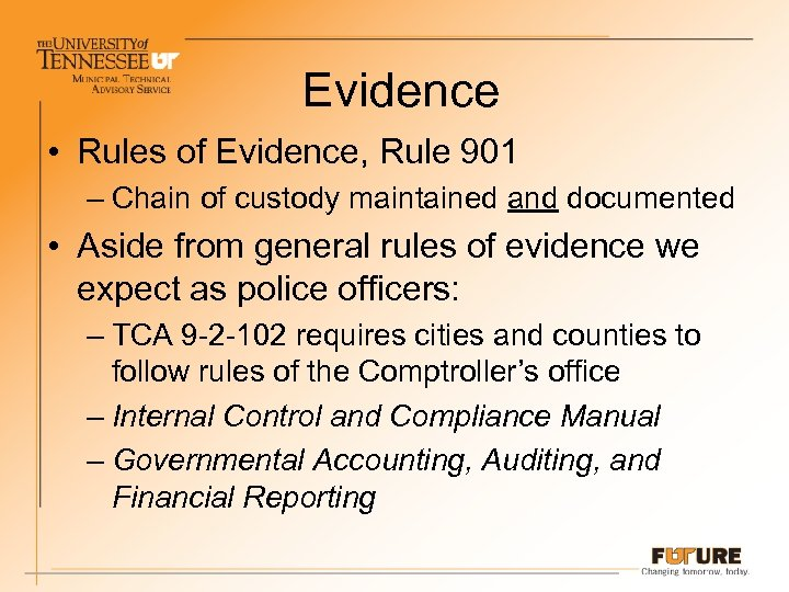 Evidence • Rules of Evidence, Rule 901 – Chain of custody maintained and documented