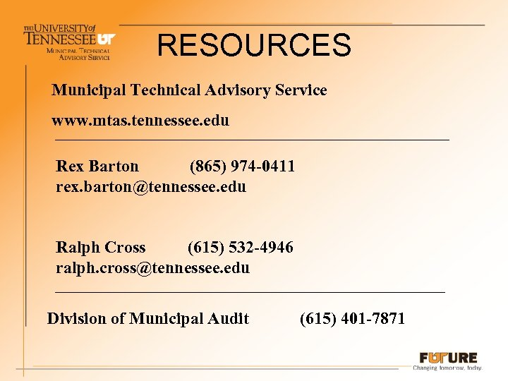 RESOURCES Municipal Technical Advisory Service www. mtas. tennessee. edu Rex Barton (865) 974 -0411