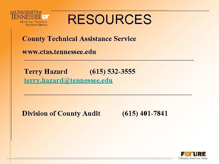 RESOURCES County Technical Assistance Service www. ctas. tennessee. edu Terry Hazard (615) 532 -3555
