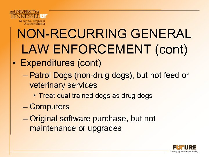 NON-RECURRING GENERAL LAW ENFORCEMENT (cont) • Expenditures (cont) – Patrol Dogs (non-drug dogs), but