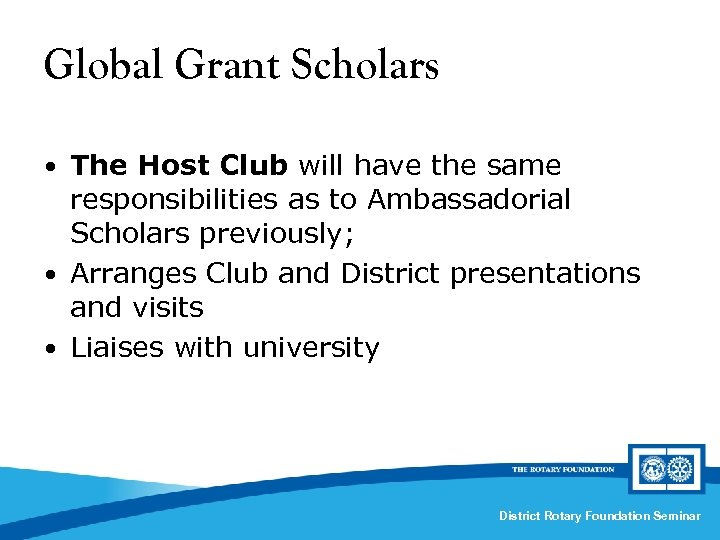 Global Grant Scholars • The Host Club will have the same responsibilities as to