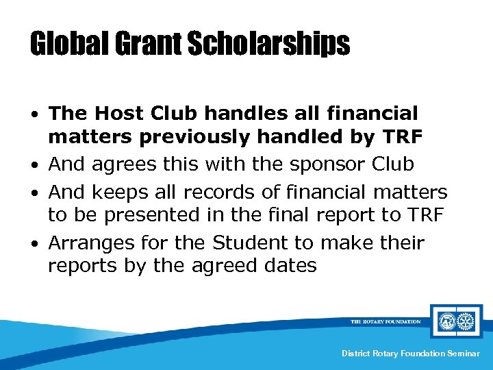 Global Grant Scholarships • The Host Club handles all financial matters previously handled by