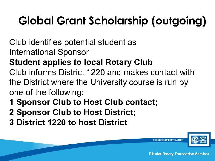 Global Grant Scholarship (outgoing) Club identifies potential student as International Sponsor Student applies to