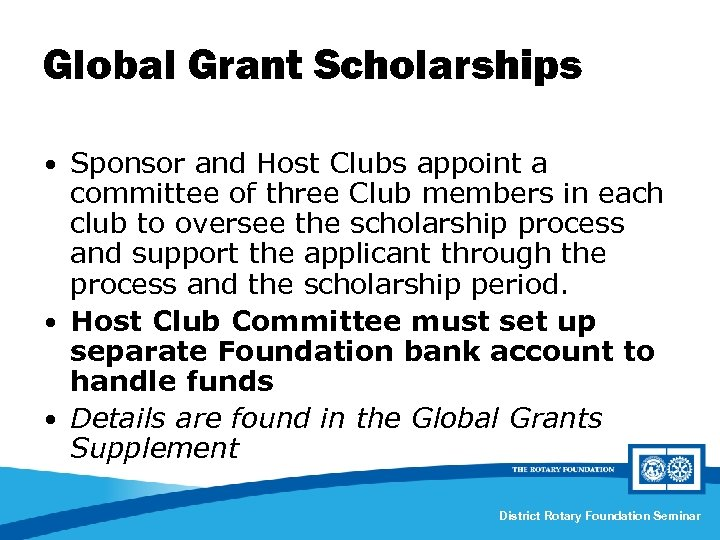 Global Grant Scholarships • Sponsor and Host Clubs appoint a committee of three Club