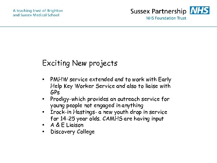 Exciting New projects • • • PMHW service extended and to work with Early