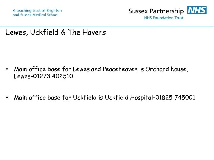 Lewes, Uckfield & The Havens • Main office base for Lewes and Peaceheaven is