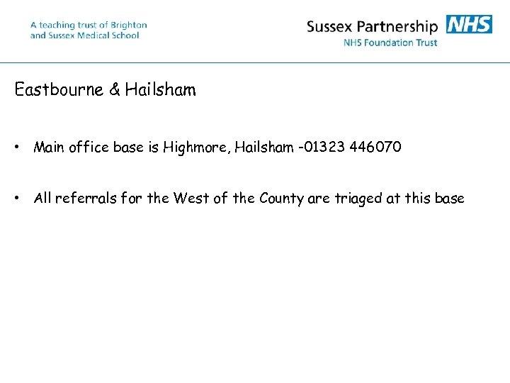 Eastbourne & Hailsham • Main office base is Highmore, Hailsham -01323 446070 • All