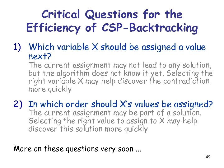 Critical Questions for the Efficiency of CSP-Backtracking 1) Which variable X should be assigned