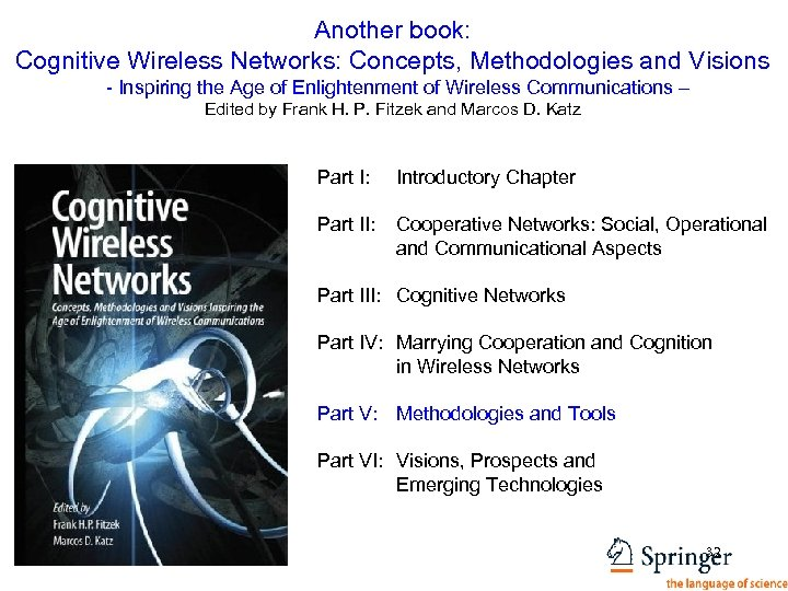 Another book: Cognitive Wireless Networks: Concepts, Methodologies and Visions - Inspiring the Age of