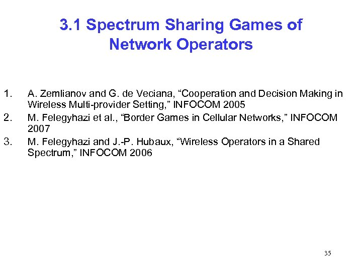3. 1 Spectrum Sharing Games of Network Operators 1. 2. 3. A. Zemlianov and