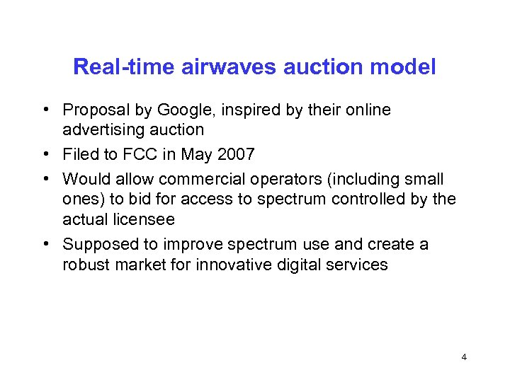 Real-time airwaves auction model • Proposal by Google, inspired by their online advertising auction