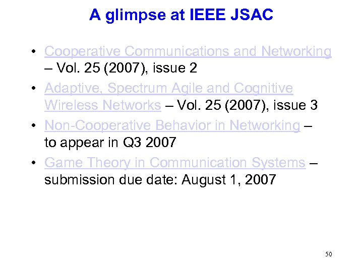 A glimpse at IEEE JSAC • Cooperative Communications and Networking – Vol. 25 (2007),