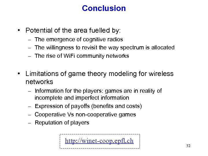 Conclusion • Potential of the area fuelled by: – The emergence of cognitive radios