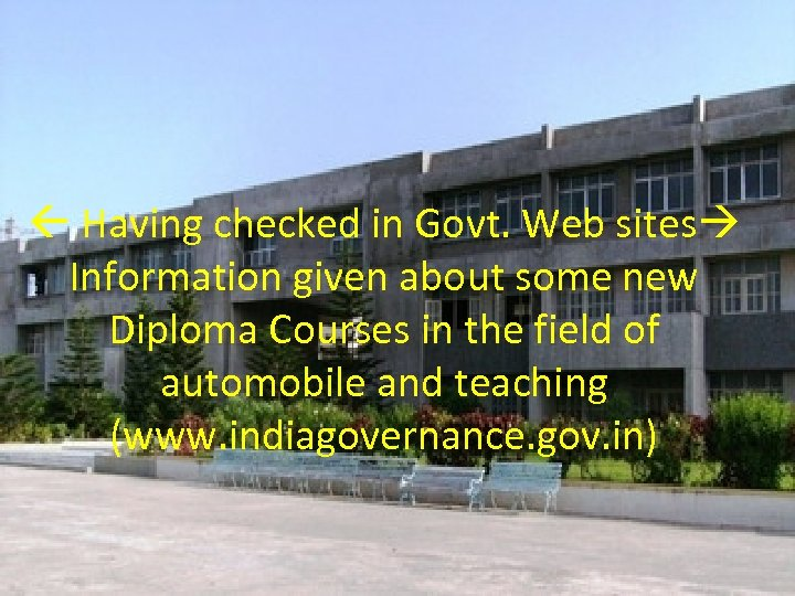 Having checked in Govt. Web sites Information given about some new Diploma Courses