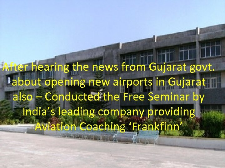 After hearing the news from Gujarat govt. about opening new airports in Gujarat also