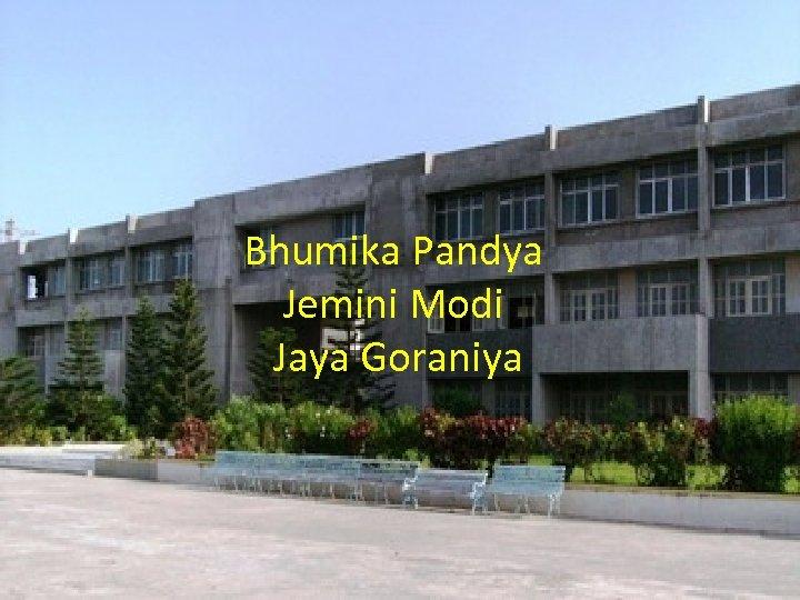 Bhumika Pandya Jemini Modi Jaya Goraniya