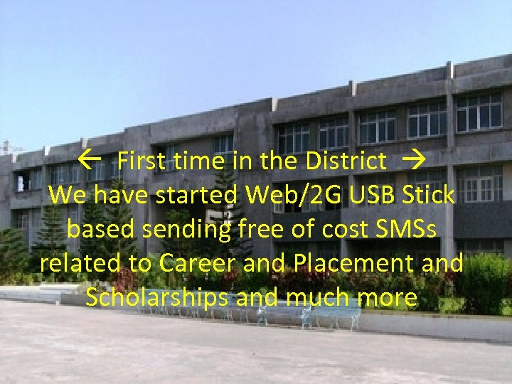 First time in the District We have started Web/2 G USB Stick based