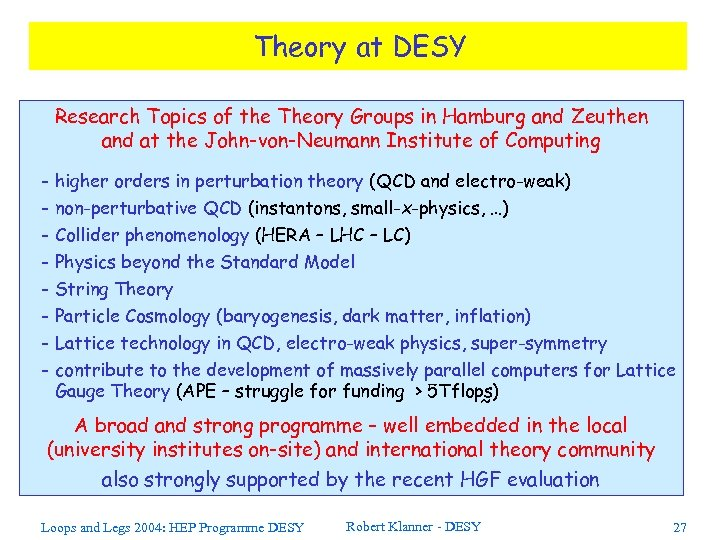 Theory at DESY Research Topics of the Theory Groups in Hamburg and Zeuthen and