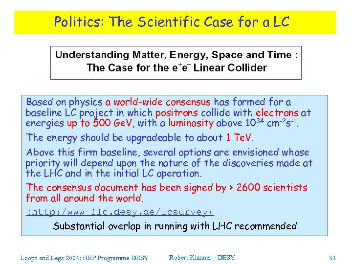 Politics: The Scientific Case for a LC Based on physics a world-wide consensus has