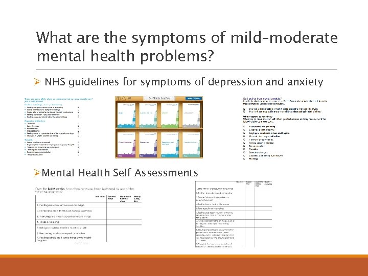 What are the symptoms of mild–moderate mental health problems? Ø NHS guidelines for symptoms